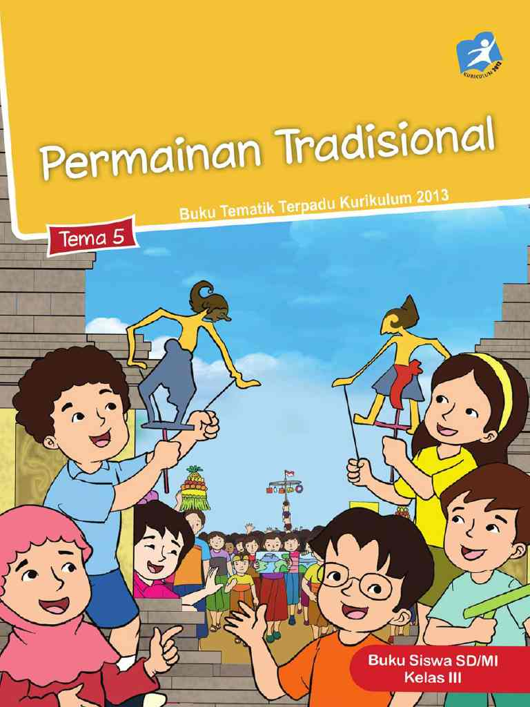 Kelas 3 - Buku Siswa - Tema 5 - Permainan Tradisional - Buku Tematik Terpadu Kurikulum 2013