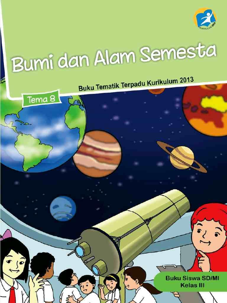Kelas 3 - Buku Siswa - Tema 8 - Bumi dan Alam Semesta - Buku Tematik Terpadu Kurikulum 2013