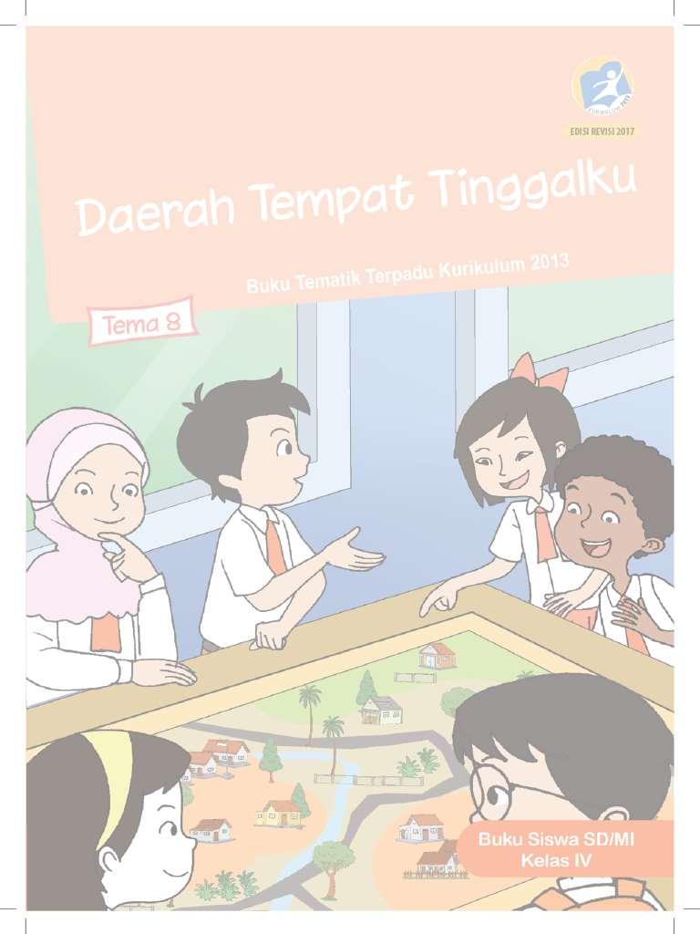 Kelas 4 - Buku Siswa - Tema 8 - Daerah Tempat Tinggalku - Buku Tematik Terpadu Kurikulum 2013