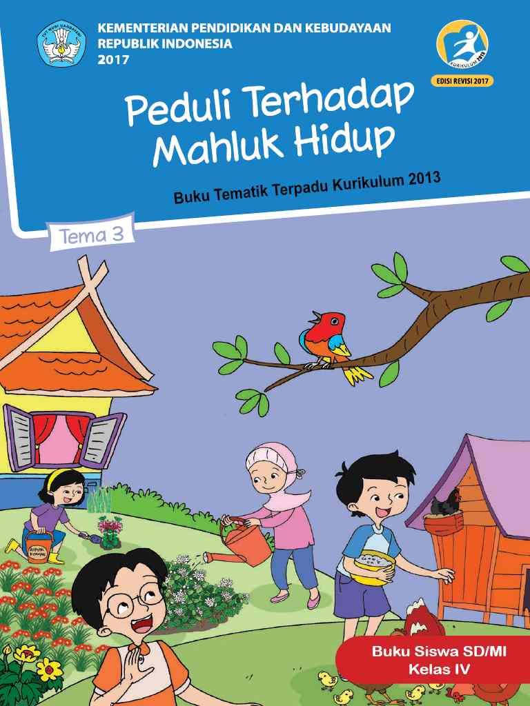 Kelas 4 - Buku Siswa - Tema 3 - Peduli Terhadap Makhluk Hidup - Buku Tematik Terpadu Kurikulum 2013