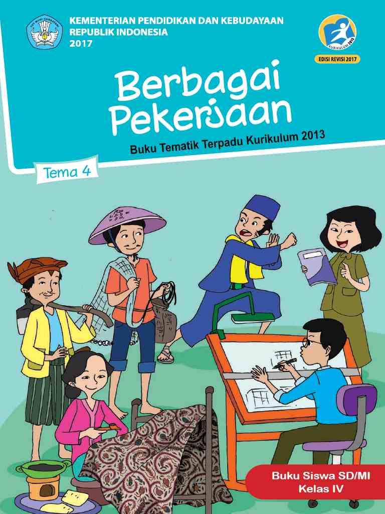 Kelas 4 - Buku Siswa - Tema 4 - Berbagai Pekerjaan - Buku Tematik Terpadu Kurikulum 2013