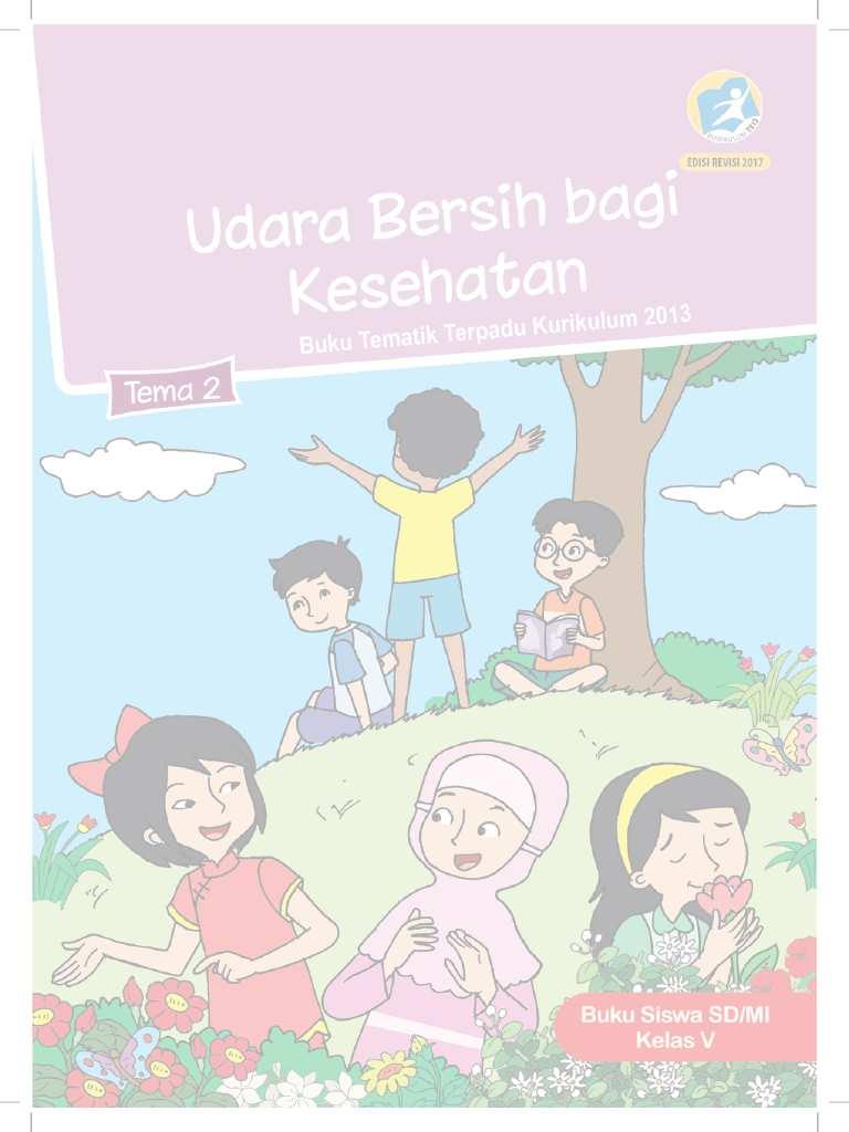 Kelas 5 - Buku Siswa - Tema 2 - Udara Bersih bagi Kesehatan - Buku Tematik Terpadu Kurikulum 2013