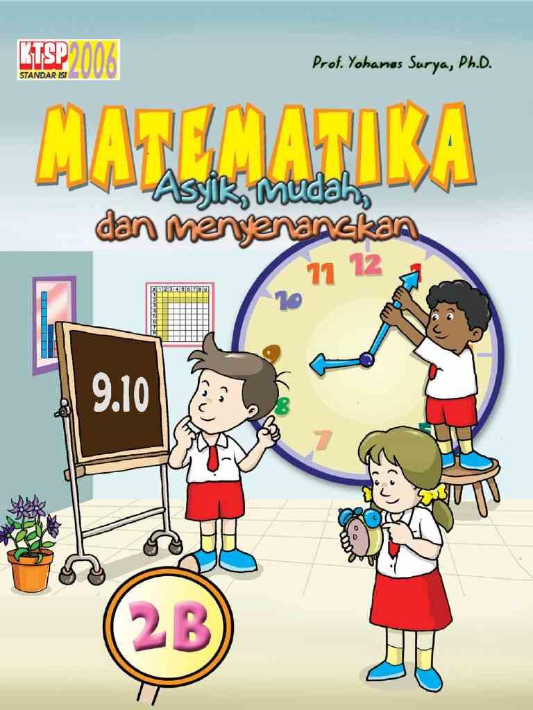 Matematika Asyik, Mudah dan Menyenangkan - 2B - Kelas 2