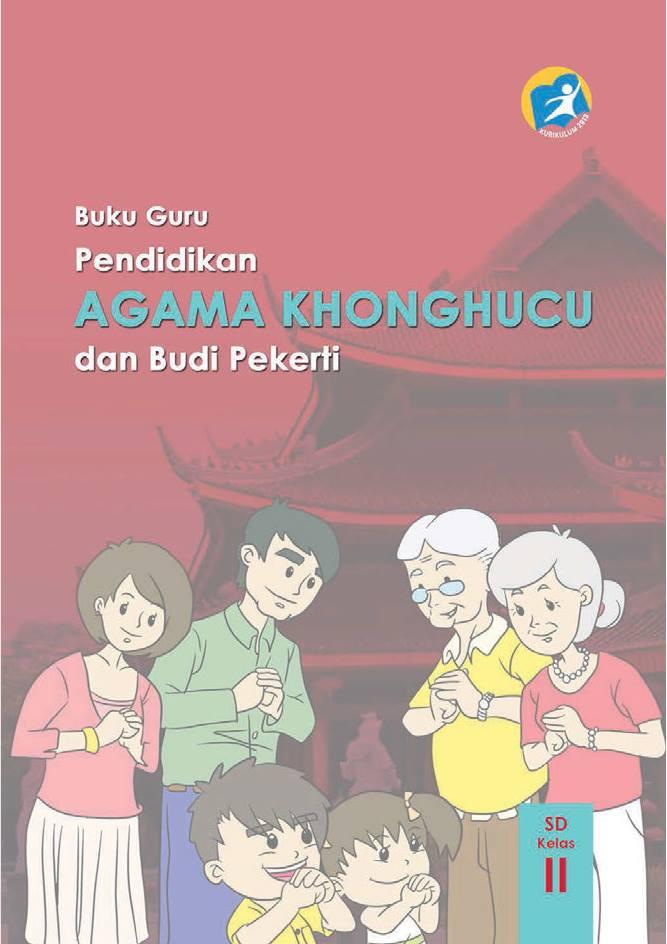 Kelas 02 SD Pendidikan Agama Konghuchu dan Budi Pekerti Guru (Guru)