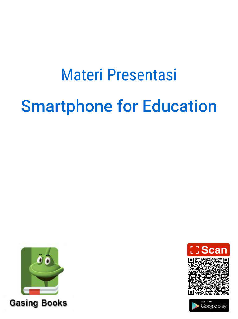 Materi Presentasi -  Smartphone for Education